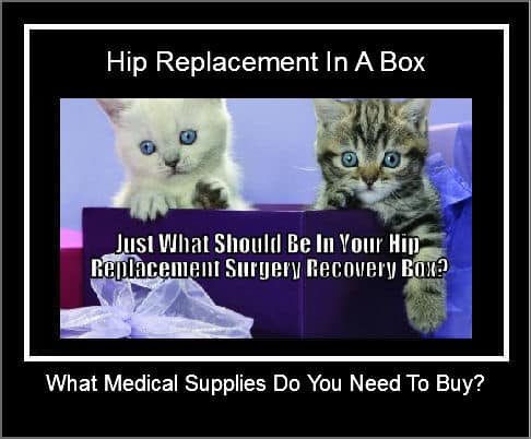 Hip Replacement In A Box